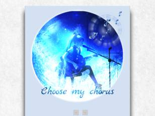 Choose my Chorus