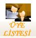 �ye Listesi
