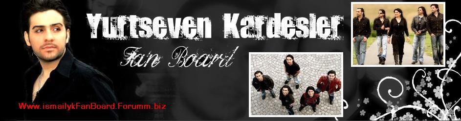 İsmail Yk Fan Page Hayran Sitesi © 2008  | www.ismailyurtseven.com
