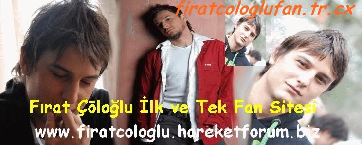 Fırat Çöloğlu Fan Sitesi