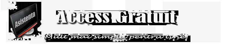 AccesGratuit-Mult mai simplu pentru tine