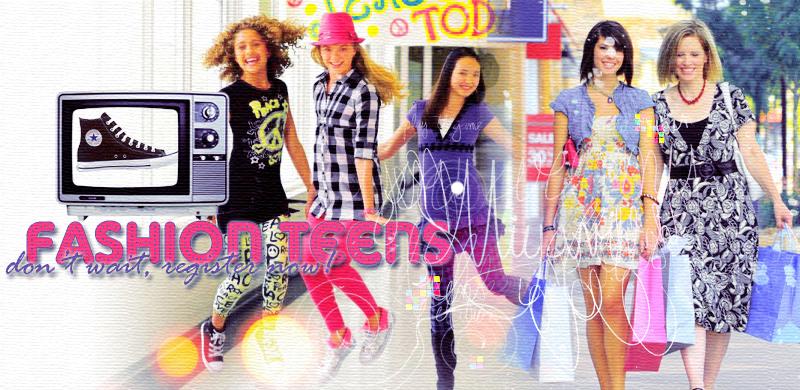 ...Fashion Teens...