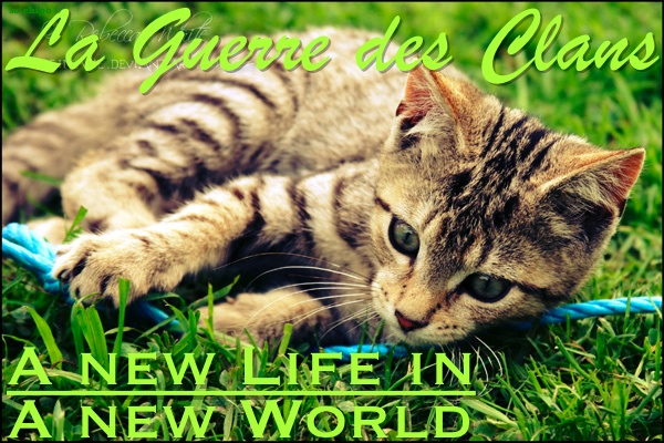La Guerre des Clans / A New Life In A New World