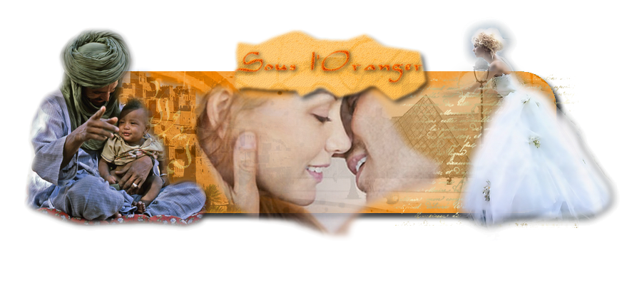 Sous l'Oranger...Le forum du mariage franco-marocain