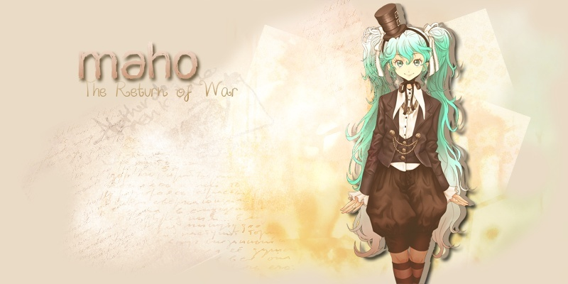 Maho... the return of war.
